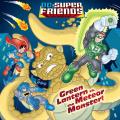 Green Lantern vs. the Meteor Monster! (DC Super Friends) 9780307978011