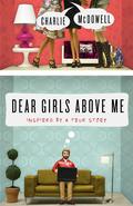 Dear Girls Above Me 9780307986344