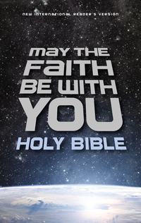 NIrV, May the Faith Be with You Holy Bible              by             Zondervan