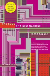 the soul of the new machine Summary of the soul of a new machine by tracy kidder below is a list of the soul of a new machine cliff notes and the soul of a new machine sparknotes.