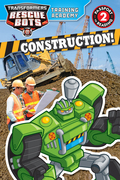 Transformers Rescue Bots: Training Academy: Construction! 9780316389747