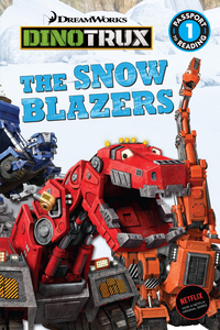 Dinotrux: The Snow Blazers              by             Justus Lee