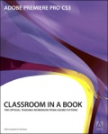 Adobe Premiere Pro CS3 Classroom in a Book 9780321850584
