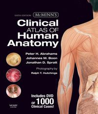 McMinn's Clinical Atlas of Human Anatomy              by             Peter Abrahams, Jonathan Spratt, Johannes Boon