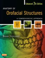 Anatomy of Orofacial Structures: A Comprehensive Approach (Enhanced) (9780323227841)