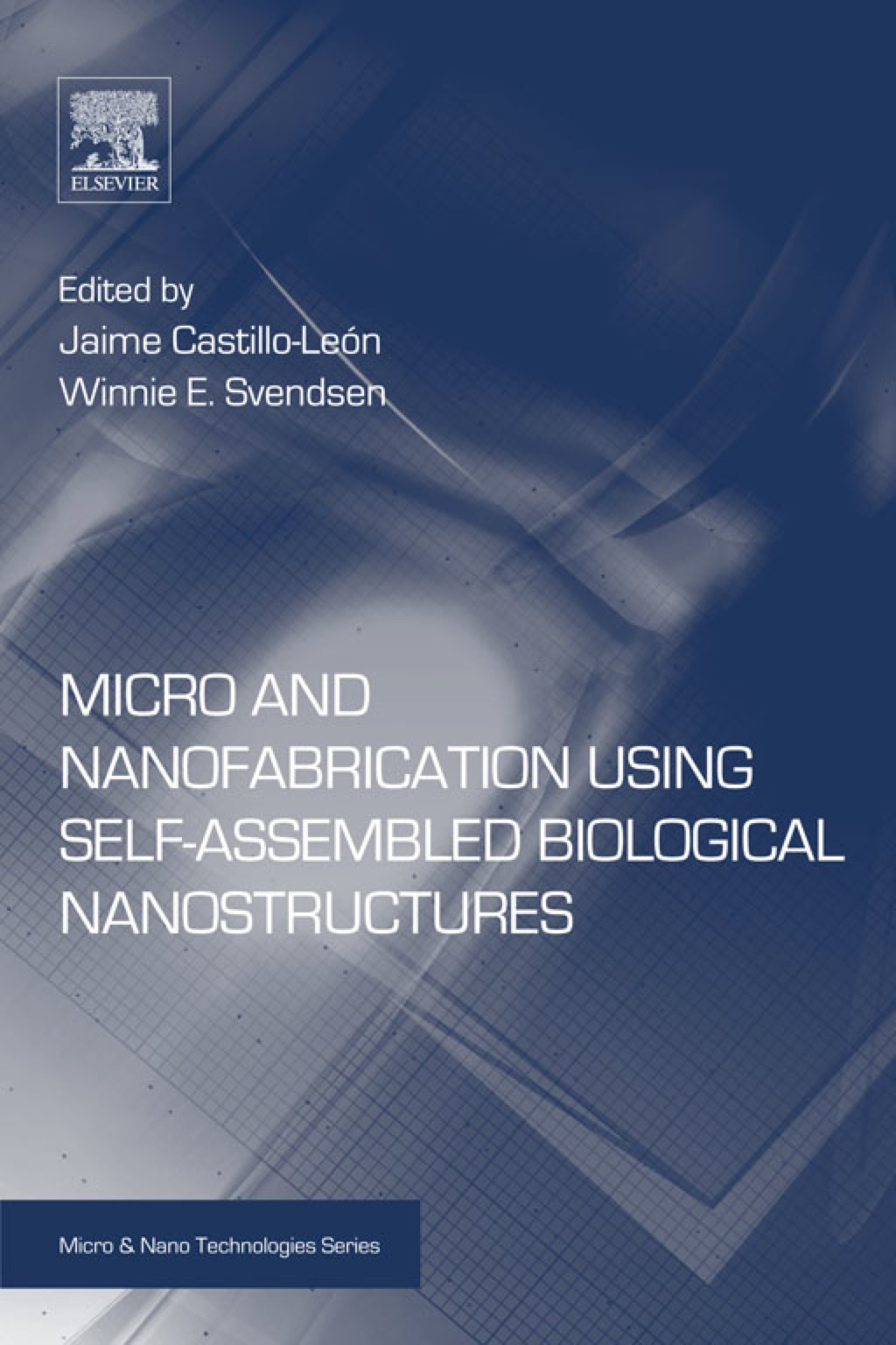Micro and Nanofabrication Using Self-Assembled Biological Nanostructures (eBook)