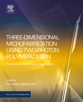Three-Dimensional Microfabrication Using Two-Photon Polymerization: Fundamentals, Technology, and Applications (9780323353212) photo