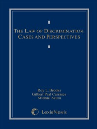 The Law of Discrimination: Cases and Perspectives              by             Brooks, Roy L.; Carrasco, Gilbert Paul; Selmi, Michael