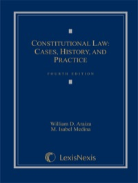 Constitutional Law: Cases, History, and Practice              by             Araiza, William D.
