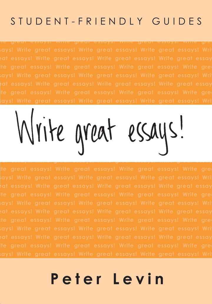 Student-Friendly Guide: Write Great Essays!: Reading and Essay Writing for Undergraduates and Taught Postgraduates