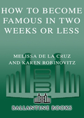 How to Become Famous in Two Weeks or Less 9780345464491