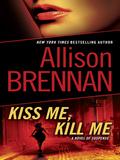 Kiss Me, Kill Me 9780345525475