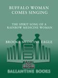 Buffalo Woman Comes Singing 9780345534019
