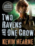 Two Ravens and One Crow: An Iron Druid Chronicles Novella 9780345535436