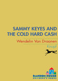 Sammy Keyes and the Cold Hard Cash 9780375891489