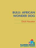 Bulu: African Wonder Dog 9780375893070