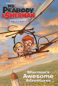 Sherman's Awesome Adventures (Mr. Peabody & Sherman) 9780385371568
