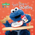 Too Big for Bottles (Sesame Street) 9780385389990