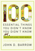100 Essential Things You Didn't Know You Didn't Know: Math Explains Your World 9780393072785