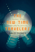 The New Time Travelers: A Journey to the Frontiers of Physics 9780393078374