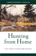 Hunting from Home: A Year Afield in the Blue Ridge Mountains 9780393084382