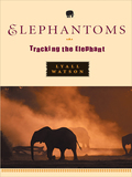 Elephantoms: Tracking the Elephant 9780393244915