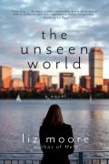 The Unseen World: A Novel 9780393245004