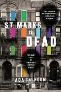St. Marks Is Dead: The Many Lives of America's Hippest Street 9780393249798