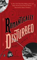 Romantically Disturbed: Love Poems to Rip Your Heart Out 9780399540776