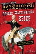 George Washington's Spies (Totally True Adventures) 9780399550799