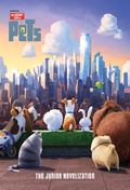 The Secret Life of Pets: The Junior Novelization 9780399554933
