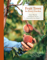 Fruit Trees for Every Garden              by             Orin Martin; Manjula Martin