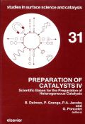 Preparation of Catalysts IV: Scientific Bases for the Preparation of Heterogeneous Catalysts 9780444427960