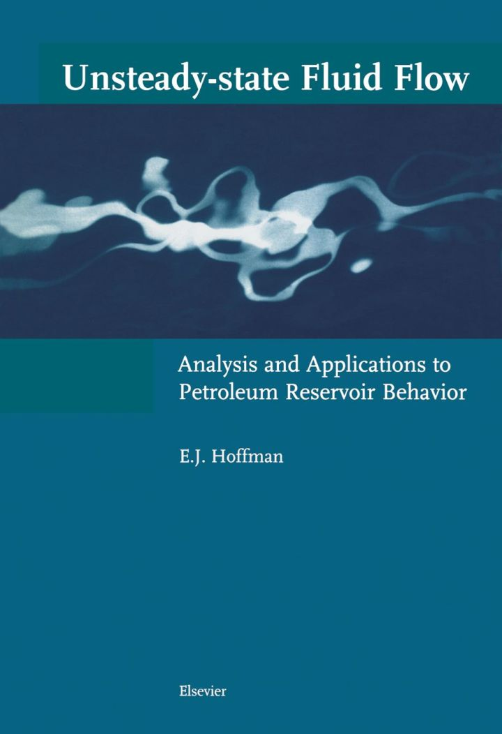 Unsteady-state Fluid Flow: Analysis and Applications to Petroleum Reservoir Behavior