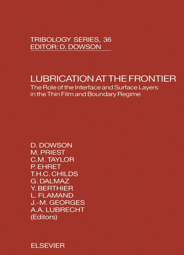 Lubrication at the Frontier: The Role of the Interface and Surface Layers in the Thin Film and Boundary Regime: The Role of the Interface and Surface Layers in the Thin Film and Boundary Regime