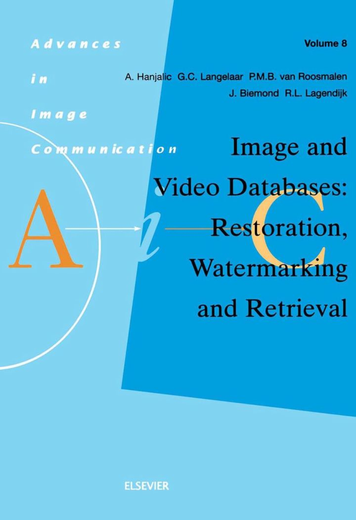 Image and Video Databases: Restoration, Watermarking and Retrieval: Restoration, Watermarking and Retrieval