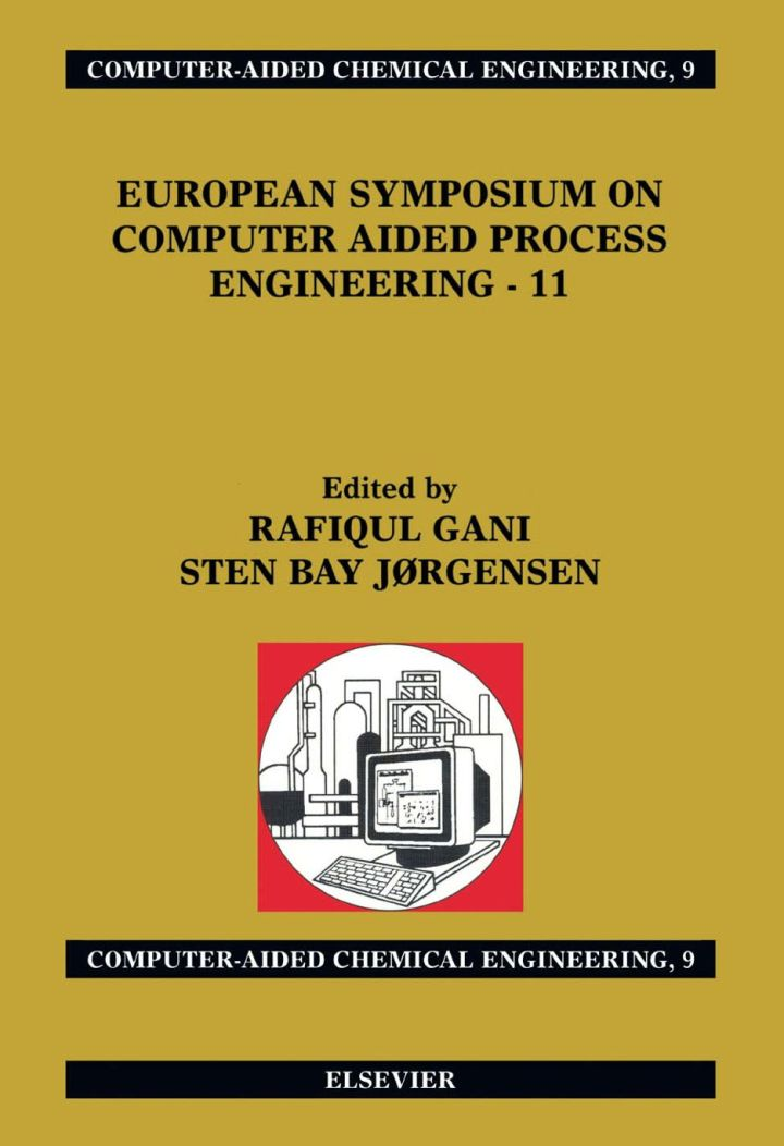 European Symposium on Computer Aided Process Engineering - 11: 11th European Symposium of the Working Party on Computer Aided Process Engineering