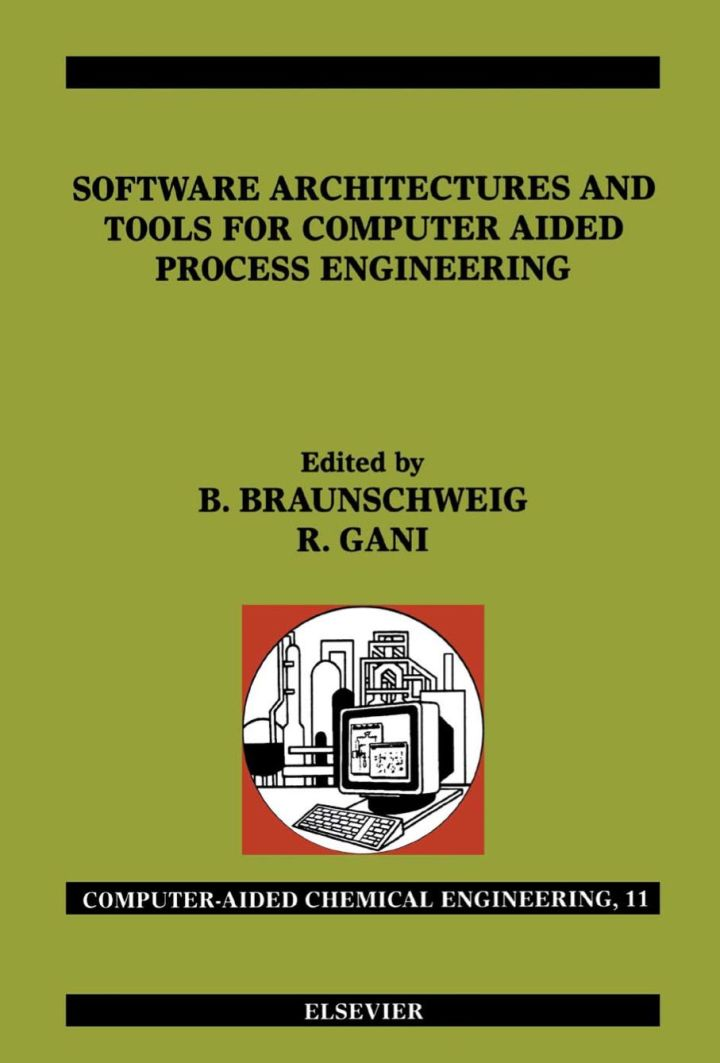 Software Architectures and Tools for Computer Aided Process Engineering: Computer-Aided Chemical Engineeirng, Vol. 11