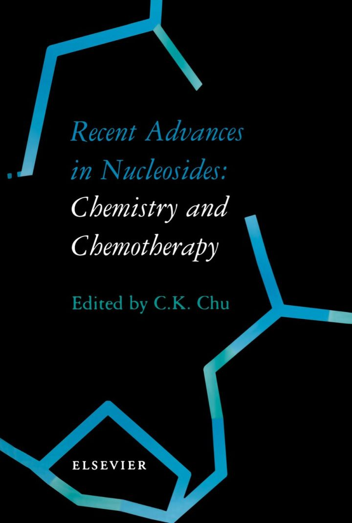 Recent Advances in Nucleosides: Chemistry and Chemotherapy: Chemistry and Chemotherapy