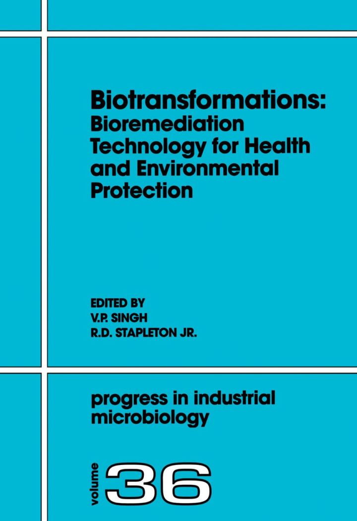 Biotransformations: Bioremediation Technology for Health and Environmental Protection: Bioremediation Technology for Health and Environmental Protection
