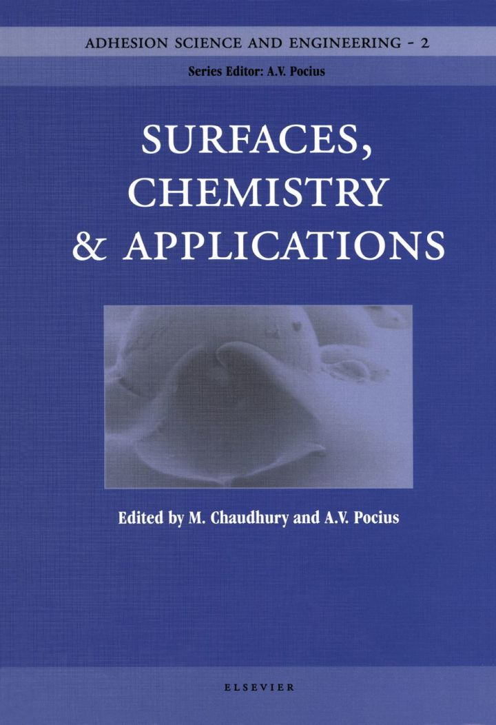 Adhesion Science and Engineering: Surfaces, Chemistry and Applications