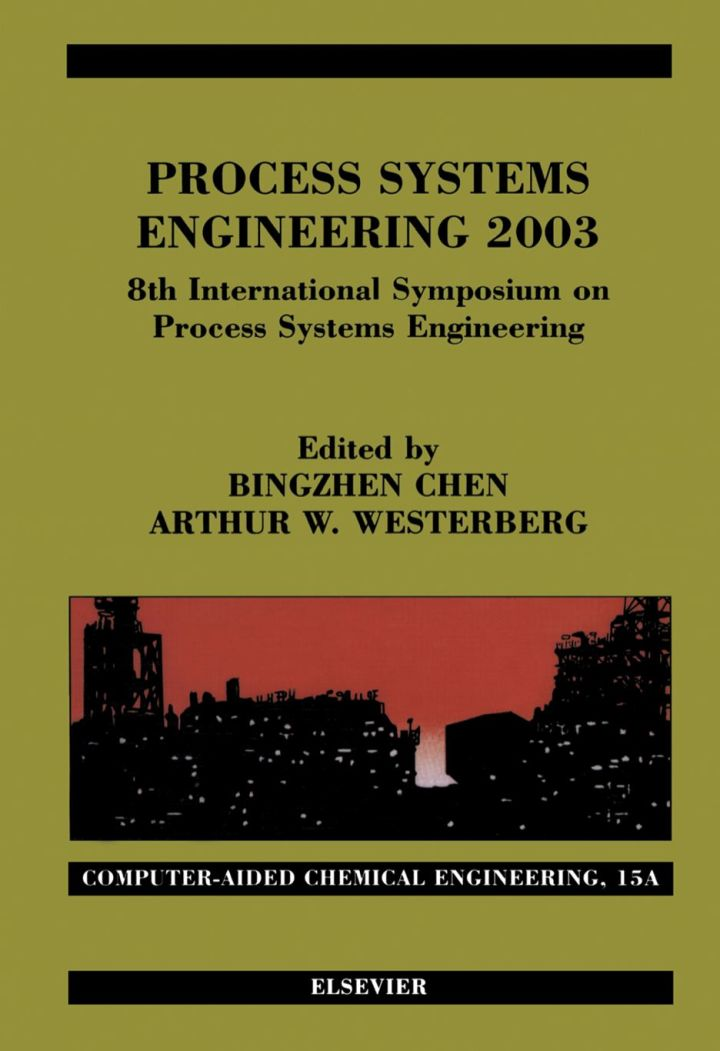 Process Systems Engineering 2003: 8th International Symposium on Process Systems Engineering