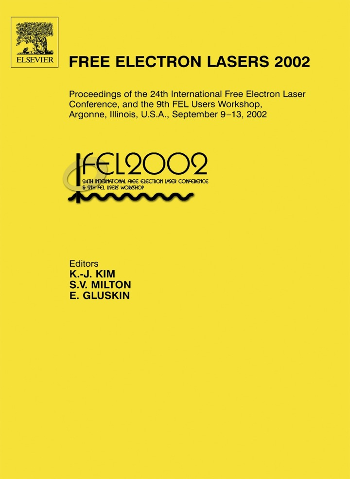 Free Electron Lasers 2002: Proceedings of the 24th International Free Electron Laser Conference and the 9th FEL Users Workshop, Argonne, Illinois, U.S.A., September 9-13, 2002