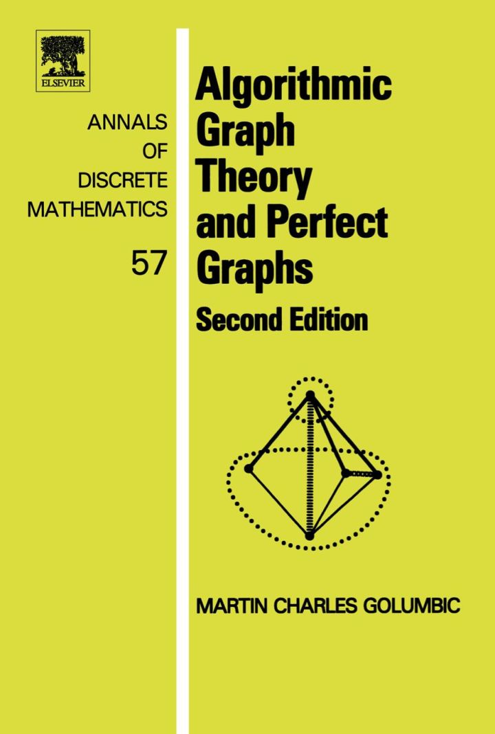 Algorithmic Graph Theory and Perfect Graphs: Second Edition
