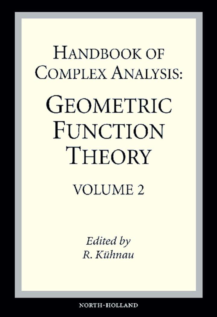Handbook of Complex Analysis: Geometric Function Theory