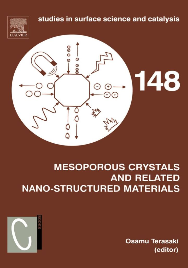 Mesoporous Crystals and Related Nano-Structured Materials: Proceedings of the Meeting on Mesoporous Crystals and Related Nano-Structured Materials, Stockholm, Sweden, 1-5 June 2004