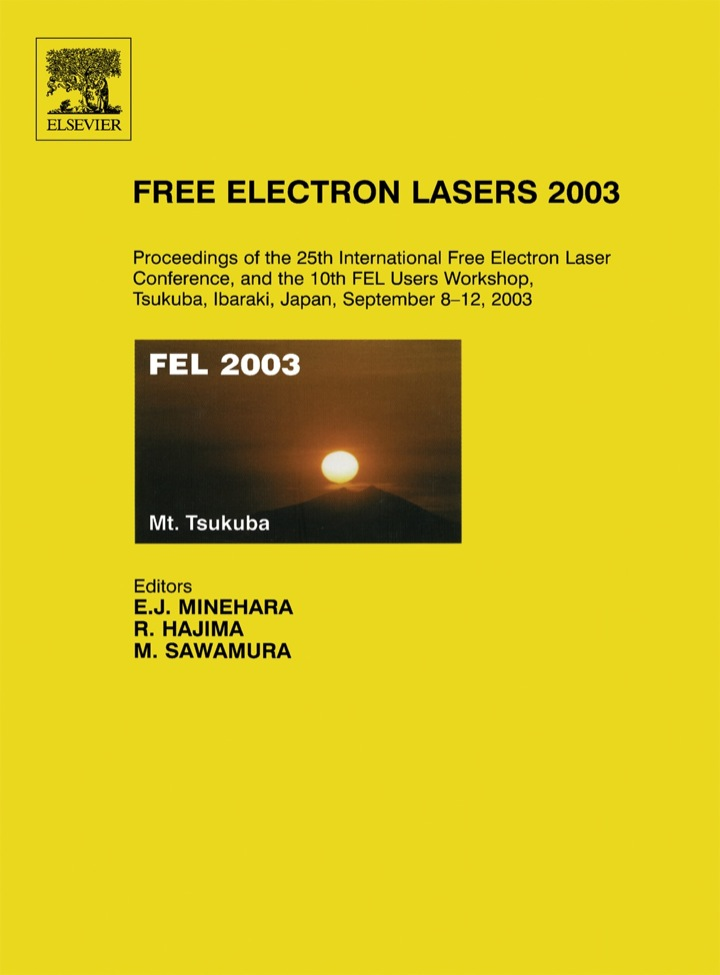 Free Electron Lasers 2003: Proceedings of the 25th International Free Electron Laser Conference and the 10th FEL Users Workshop, Tsukuba, Ibaraki, Japan, 8-12 September 2003