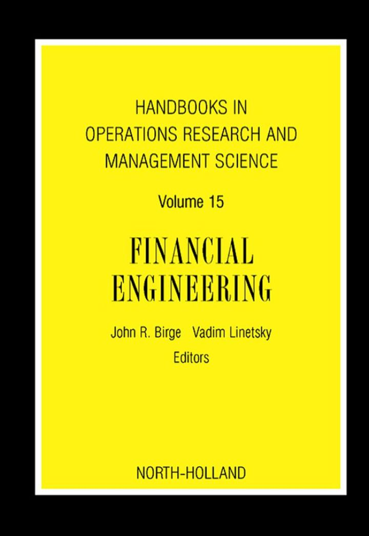 Handbooks in Operations Research and Management Science: Financial Engineering: Financial Engineering