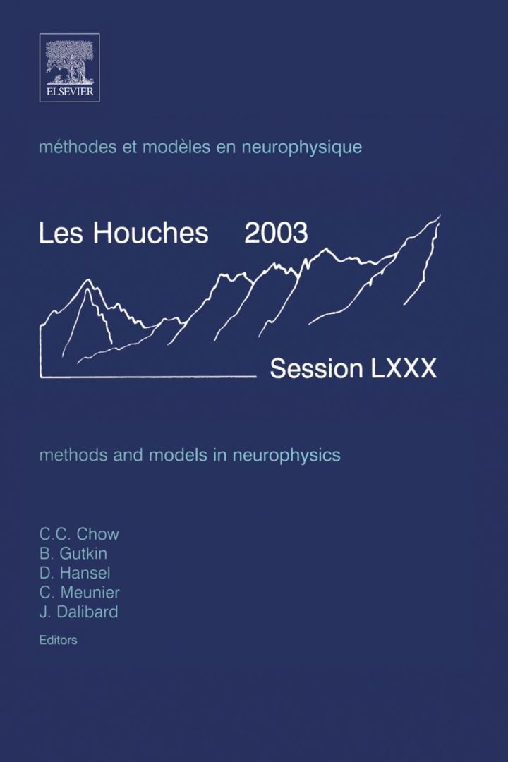 Methods and Models in Neurophysics: Lecture Notes of the Les Houches Summer School 2003