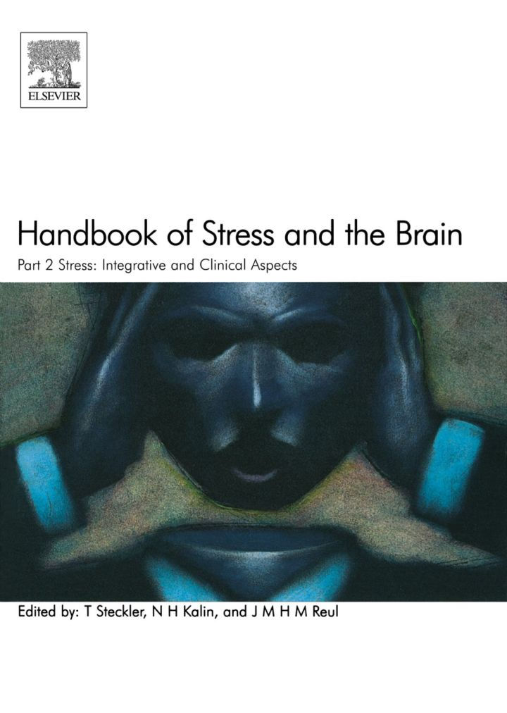 Handbook of Stress and the Brain Part 2: Stress: Integrative and Clinical Aspects: Stress: Integrative and Clinical Aspects